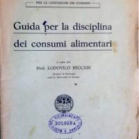 Lega femminile bolognese per la limitazione dei consumi, Guida per la disciplina dei consumi alimentari, Bologna, Stabilimenti poligrafici riuniti, 1917