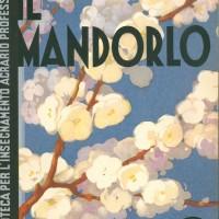 Luigi Vivarelli, Il mandorlo, Roma, Ramo editoriale degli agricoltori, 1933.