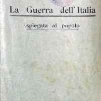 Unione generale degli insegnanti italiani per la guerra nazionale, La guerra dell'Italia spiegata al popolo, Milano, 1916.