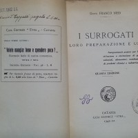 Franco Nied, I surrogati. Loro preparazione e uso, Catania, 1942.