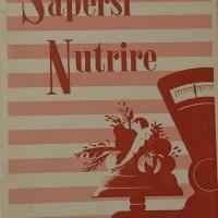 Ufficio propaganda Pnf, Sapersi nutrire, [s.l.], ca. seconda metà anni Trenta.