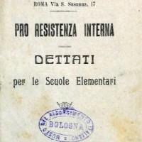 Opere federate d'assistenza e propaganda nazionale, Pro resistenza interna. Dettati per le scuole elementari, Cremona, 1918.