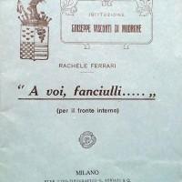 Rachele Ferrari, A voi fanciulli. Per il fronte interno, Milano, 1917.