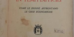 Fernanda Momigliano, Vivere bene in tempi difficili. Come le donne affrontano le crisi economiche, Milano, Hoepli, 1933.
