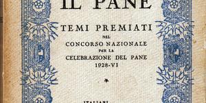 Opera italiana Pro oriente, Il Pane. Temi premiati nel Concorso nazionale per la celebrazione del pane, 1928, Collezione privata Gianluca Gabrielli, Bologna.